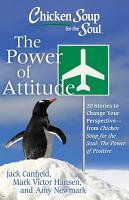 Chicken Soup for the Soul  The Power of Attitude PDF