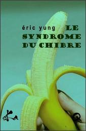 Le syndrome du chibre: Nouvelle érotique