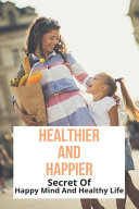 Healthier And Happier