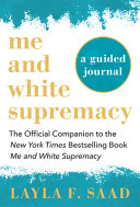 Me and White Supremacy  A Guided Journal
