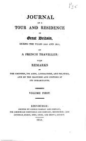 Journal of a Tour and Residence in Great Britain: During the Years 1810 and 1811, Volume 1