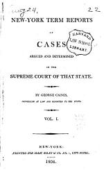 New York Term Reports of Cases Argued and Determined in the Supreme Court of that State. [1803-1805]