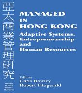 Managed in Hong Kong: Adaptive Systems, Entrepreneurship and Human Resources