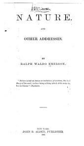 Nature, and Other Addresses