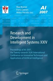 Research and Development in Intelligent Systems XXIV: Proceedings of AI-2007, The Twenty-seventh SGAI International Conference on Innovative Techniques and Applications of Artificial Intelligence