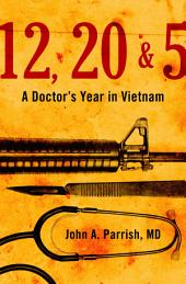 12, 20 & 5: A Doctor's Year in Vietnam
