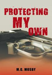 Protecting My Own
