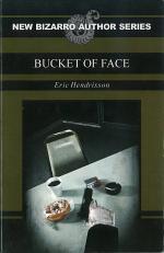 Bucket of Face