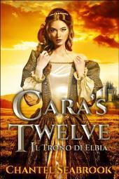 Cara's Twelve - Il Trono di Elbia