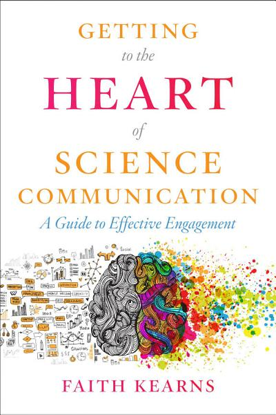 Download Getting to the Heart of Science Communication Book