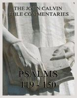 John Calvin s Bible Commentaries On The Psalms 119   150 PDF