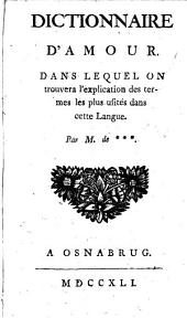 Dictionnaire d'amour: Dans lequel on trouvera l'explication des termes les plus usités dans cette langue