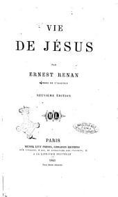 Histoire des origines du christianisme Ernest Renan: Vie de Jésus, Volume1