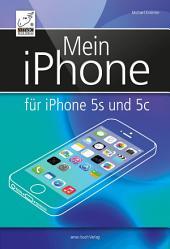 Mein iPhone: Für iPhone 5s und 5c und iOS 7