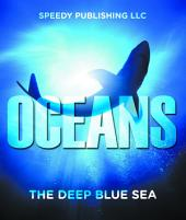 Oceans - The Deep Blue Sea: Fun Facts and Pictures for Kids