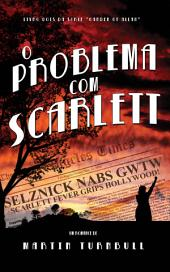 O PROBLEMA COM SCARLETT por Martin Turnbull – versão Babelcube