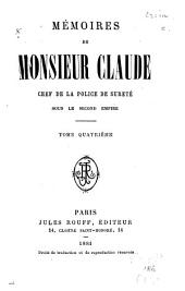 Mémoires de Monsieur Claude: chef de la police de Sûreté sous le second Empire, Volume 4