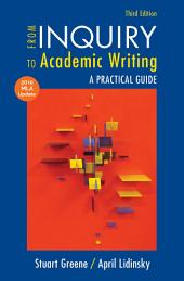 From Inquiry to Academic Writing with 2016 MLA Update: A Practical Guide, Edition 3