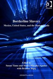 Borderline Slavery: Mexico, United States, and the Human Trade