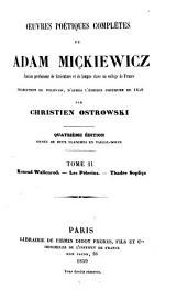 Oeuvres poétiques complètes: Traduction du polonais, d'après l'édition posthume de 1858 par Christien Ostrowski. Quatrième edition ornée de deux planches en taille douce, Volume2