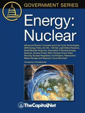 Energy: Nuclear : advanced reactor concepts and fuel cycle technologies, 2005 Energy Policy Act (P.L. 109-58), light water reactors, small modular reactors, generation IV nuclear energy systems, nuclear power 2010, nuclear power plant security, nuclear regulatory commission, radioactive waste stroage and disposal, Yucca Mountain