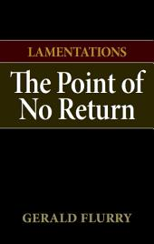 Lamentations: The Point of No Return