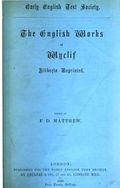 The English Works of Wyclif Hitherto Unprinted