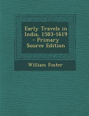 Early Travels in India  1583 1619   Primary Source Edition PDF