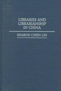 Libraries and Librarianship in China PDF