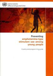 Preventing Amphetamine-type Stimulant Use Among Young People: A Policy and Programming Guide