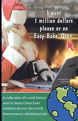 Dear Santa  I Want 1 Million Dollars Please Or an EASY BAKE Oven PDF