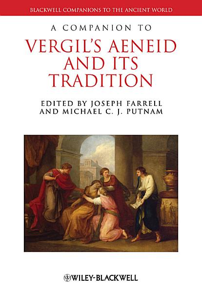 A Companion to Vergil s Aeneid and its Tradition