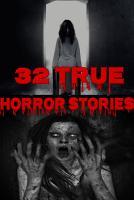 32 True Horror Stories PDF