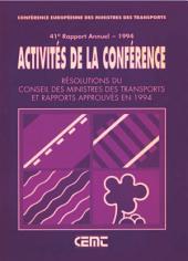 Activité de la Conférence : Résolutions du Conseil des Ministres des Transports et Rapports Approuvés en 1994 41e Rapport Annuel - 1994: 41e Rapport Annuel - 1994
