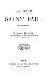 L'apotre Saint Paul: Étude historique