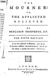 The Mourner: Or, The Afflicted Relieved: By Benjamin Grosvenor, Part 4