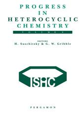 Progress in Heterocyclic Chemistry: A Critical Review of the 1995 Literature Preceded by Two Chapters on Current Heterocyclic Topics