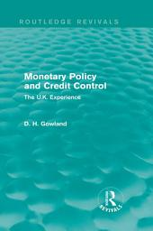 Monetary Policy and Credit Control (Routledge Revivals): The UK Experience