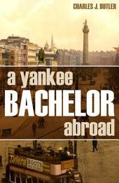 A Yankee Bachelor Abroad