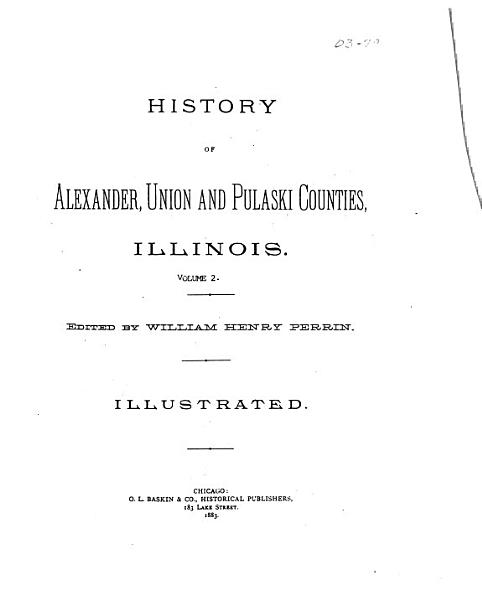 History of Alexander  Union and Pulaski Counties  Illinois PDF