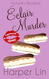 Eclair Murder: A Patisserie Mystery Book 2