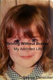 Driving Without Brakes