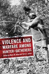 Violence and Warfare among Hunter-Gatherers