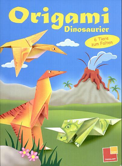 Origami Dinosaurier 6 Tiere zum Falten PDF
