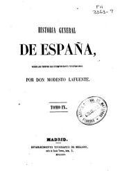 Historia general de España: desde los tiempos más remotos hasta nuestros días, Volumen 9
