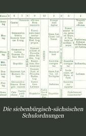 Die siebenbürgisch-sächsischen Schulordnungen: mit Einleitung, Anmerkungen and Register, Band 6