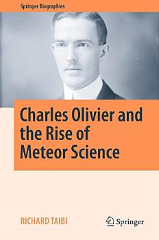Charles Olivier and the Rise of Meteor Science PDF