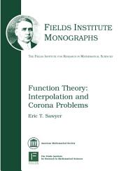 Function Theory: Interpolation and Corona Problems
