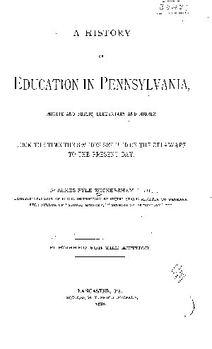 A History of Education in Pennsylvania  Private and Public  Elementary and Higher