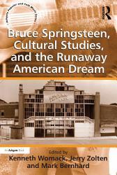 Bruce Springsteen  Cultural Studies  and the Runaway American Dream PDF